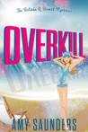 Overkill (The Belinda & Bennett Mysteries #4)