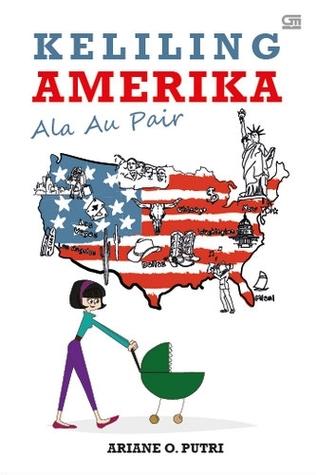 Keliling Amerika ala Au Pair by Ariane O. Putri