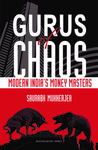 Gurus of Chaos: Modern India's Money Masters