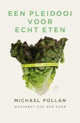Een pleidooi voor echt eten: Manifest van een eter