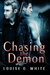 Chasing The Demon by Louise G.  White