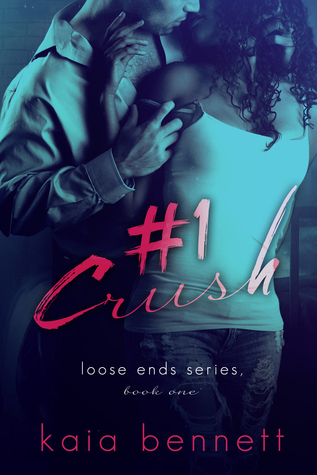 #1 Crush (Loose Ends, #1) by Kaia Bennett