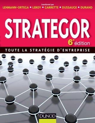 Strategor - 6e édition : Toute la stratégie d'entreprise (Livres en Or)