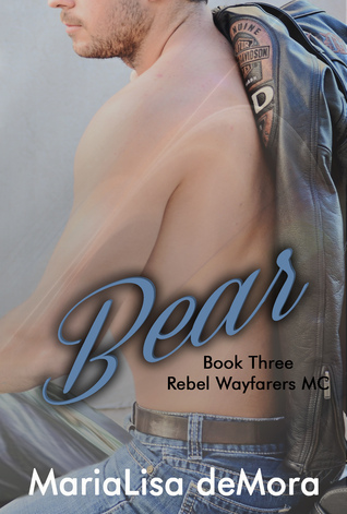 Bear(Rebel Wayfarers MC 3) - MariaLisa deMora