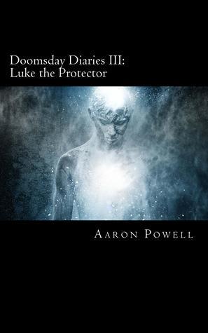 Doomsday Diaries III by Aaron B. Powell