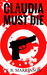 Claudia Must Die by T.B. Markinson