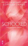 Schooled by Lorelei James