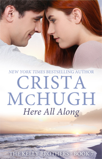 Here All Along (Kelly Brothers, #7)
