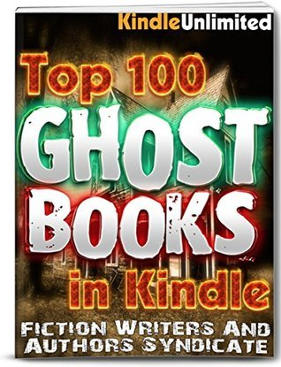 Ghosts: In Kindle - Top 100 Ghost Books (Top 100 Books)