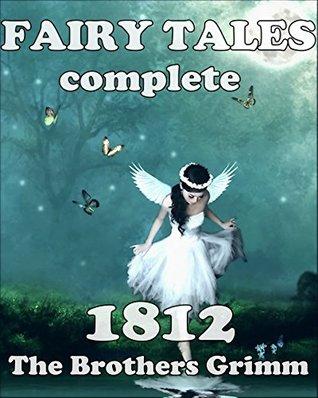 Fairy Tales complete (original story, Biography Brothers Grimm & bonus 50 illustration)