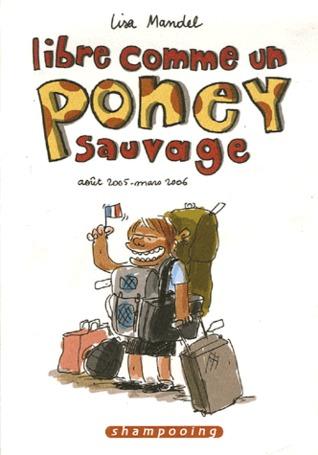 Libre comme un poney sauvage: août 2005 – mars 2006