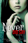 Never Did Say (Tasting Never, #6)