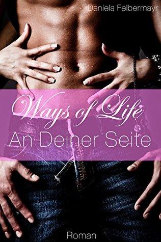 Ways of Life - An Deiner Seite