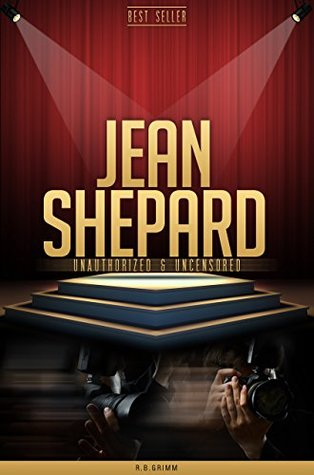Jean Shepard Unauthorized & Uncensored