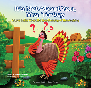 it-s-not-about-you-mrs-turkey-a-love-letter-about-the-true-meaning-of-thanksgiving
