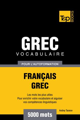 Vocabulaire Français-Grec pour l'autoformation: 5000 mots