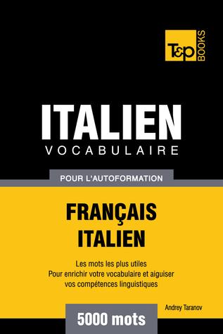 Vocabulaire Français-Italien pour l'autoformation: 5000 mots