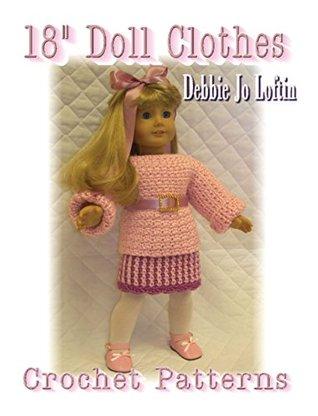18 Inch Doll Clothes Crochet Patterns By Debbie Jo Loftin