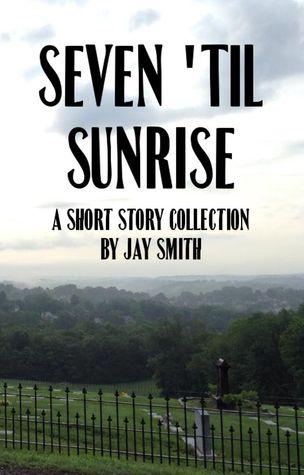 Seven 'til Sunrise: A Short Story Collection