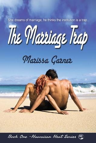 The Marriage Trap (Hawaiian Heat #1)