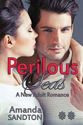 Perilous Seas: A New Adult Romance (Love the Captain Book 2)
