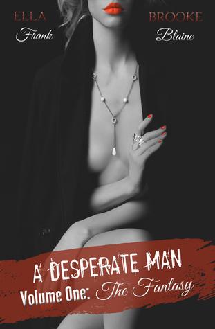 A Desperate Man: Volume 1 (A Desperate Man, #1)