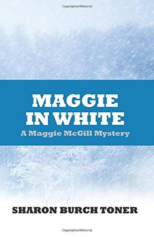 Maggie in White (Maggie McGill Mystery #7)