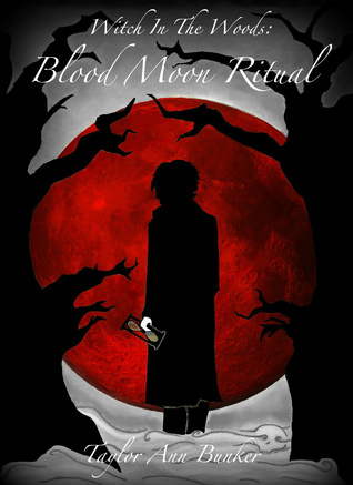 Blood Moon Ritual (Witch In The Woods, #3)