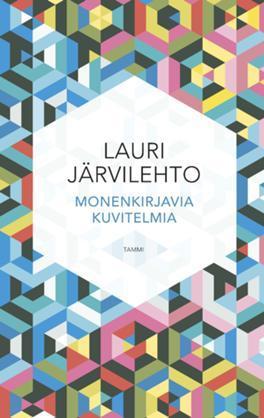 Monenkirjavia kuvitelmia by Lauri Järvilehto