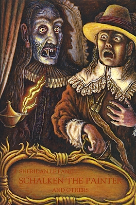 Schalken the Painter and Others: Ghost Stories 1838-61