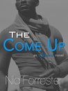 The Come Up by Nia Forrester