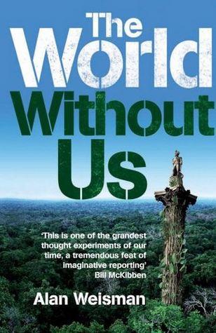 The World Without Us Alan Weisman Pdf