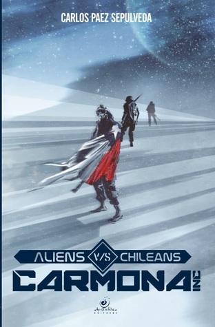 Aliens versus Chileans, Carmona inc.