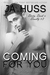 Coming for You (Dirty, Dark, and Deadly, #3) by J.A. Huss