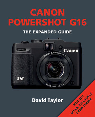 Canon Powershot G16: The Expanded Guide