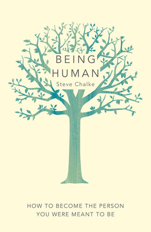 Being Human: How to become the person you were meant to be