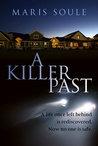 A Killer Past by Maris Soule