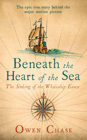Beneath the Heart of the Sea by Owen Chase