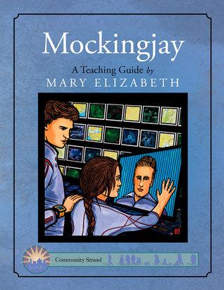 Mockingjay: A Teaching Guide