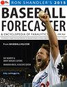 2015 Baseball Forecaster: Encyclopedia of Fanalytics