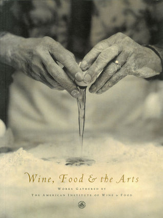 Wine, Food the Arts, Volume II