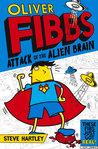 Oliver Fibbs 1: Attack of the Alien Brain