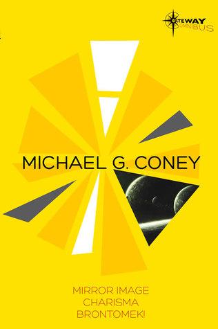 Michael G. Coney SF Gateway Omnibus