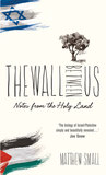 The Wall Between Us: Notes from the Holy Land
