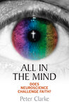 All In the Mind: Challenges of Neuroscience to Faith