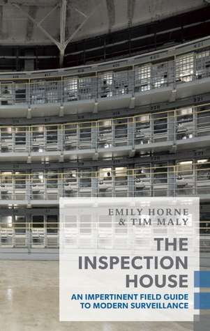 The Inspection House: An Impertinent Field Guide to Modern Surveillance