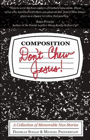 Don't Chew Jesus! by Danielle Schaaf