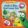 Peek-a-Boo, God Loves You by Laura Neutzling