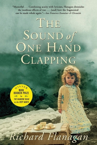 Ebook The Sound of One Hand Clapping by Richard Flanagan read!