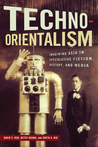 Techno-Orientalism by David S. Roh
